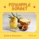 Homemade Pineapple Sorbet