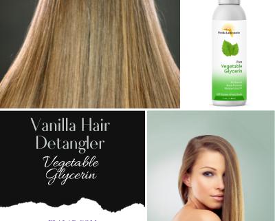 Vanilla Hair Detangler Vegetable Glycerin